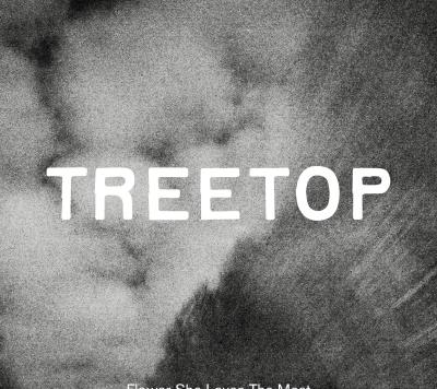 Treetop: Flower She Loves The Most