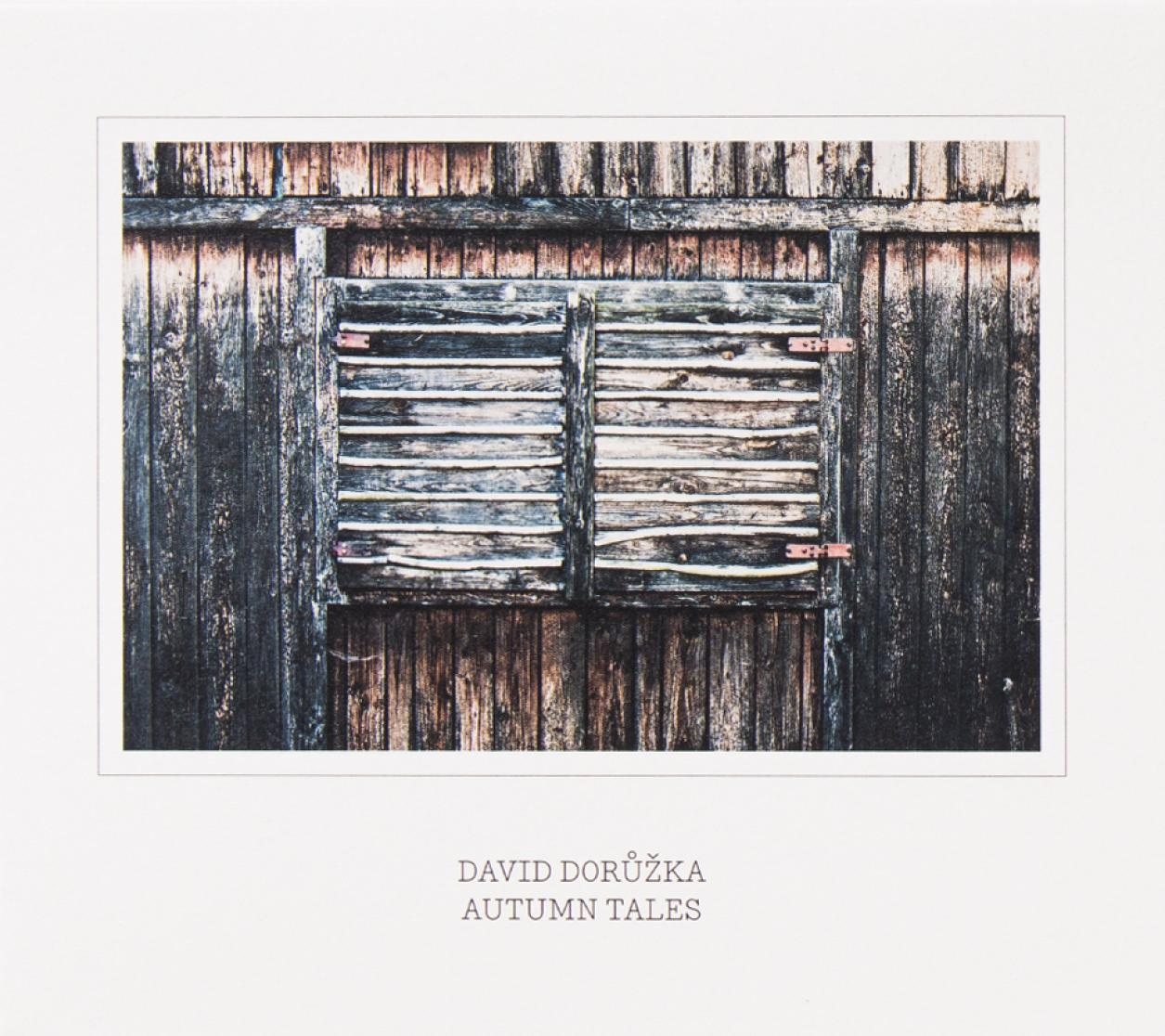 David Dorůžka: Autumn Tales