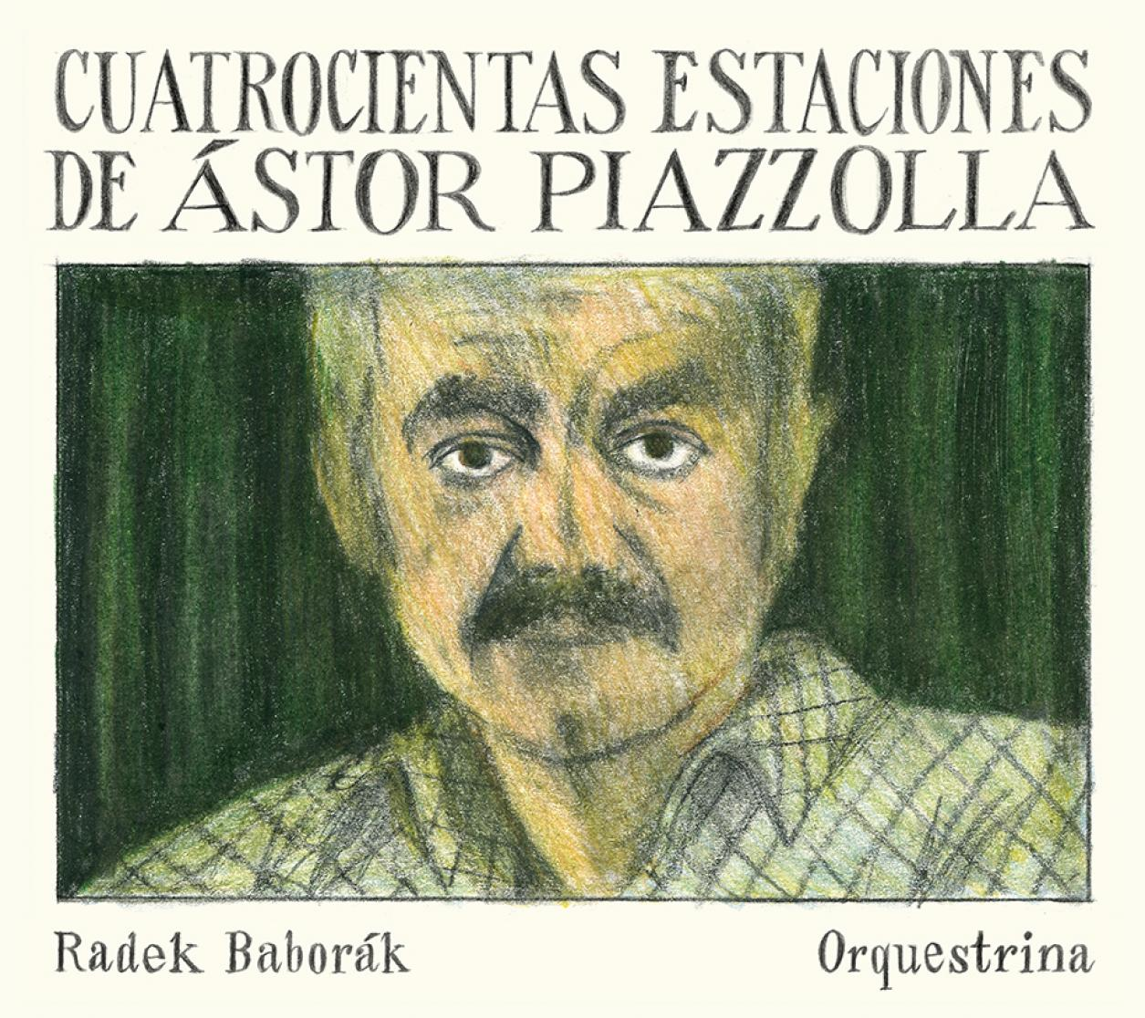 Radek Baborák Orquestrina: Cuatrocientas Estaciones de Ástor Piazzolla