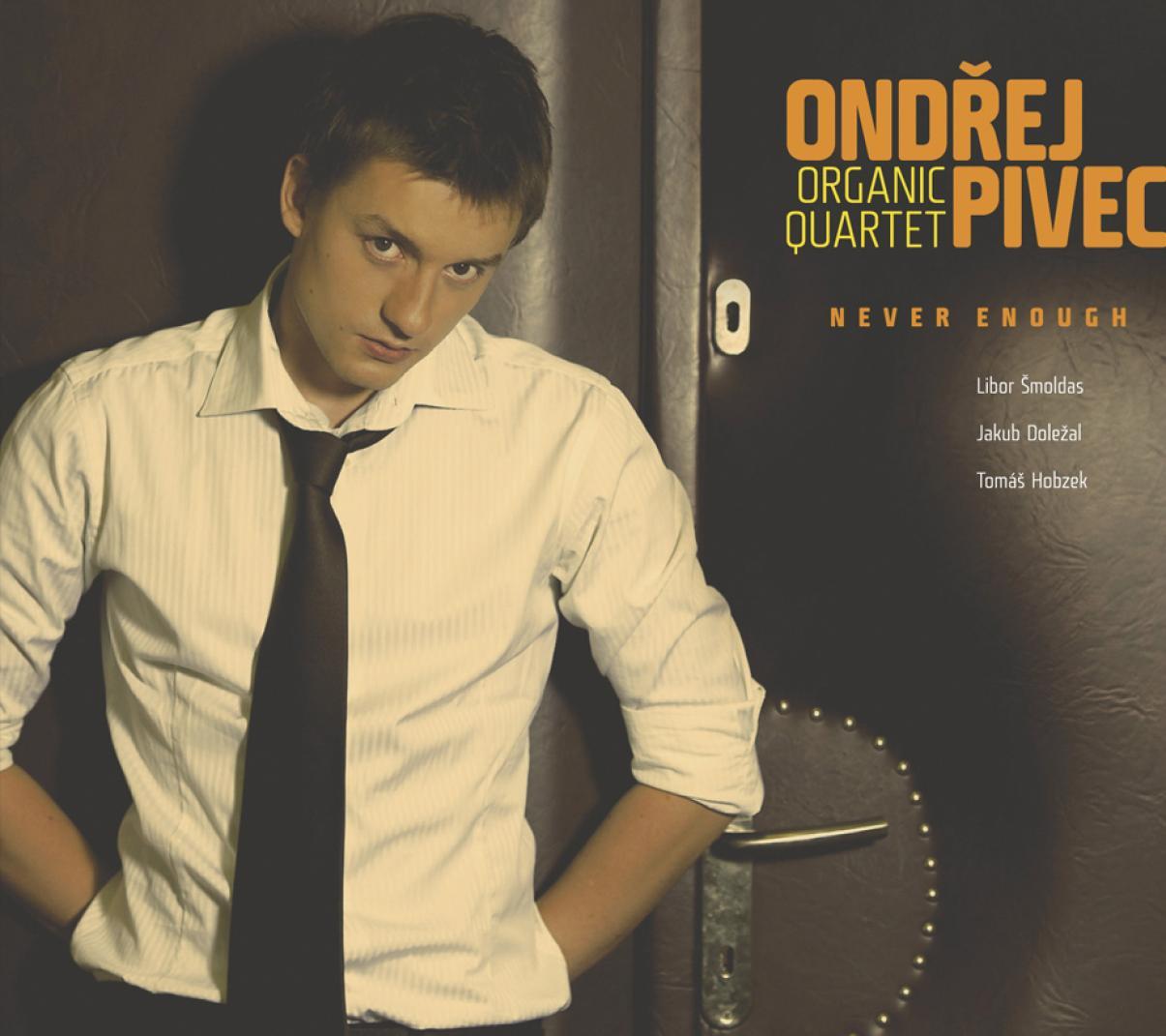 Ondřej Pivec & Organic Quartet: Never Enough