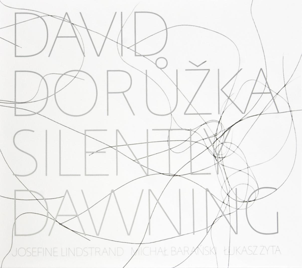 David Dorůžka: Silently Dawning