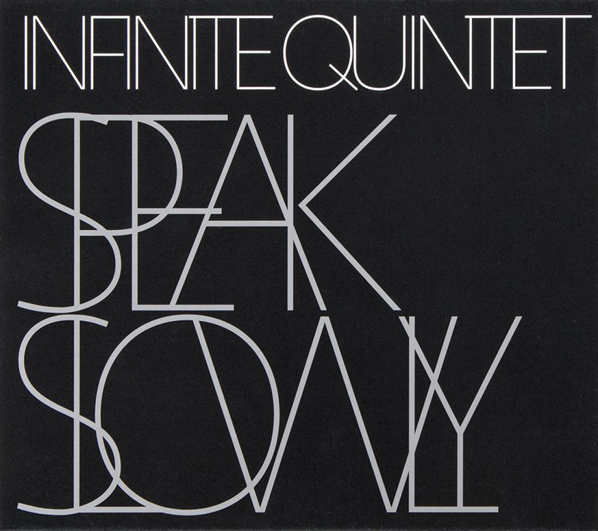 Infinite Quintet: Speak Slowly