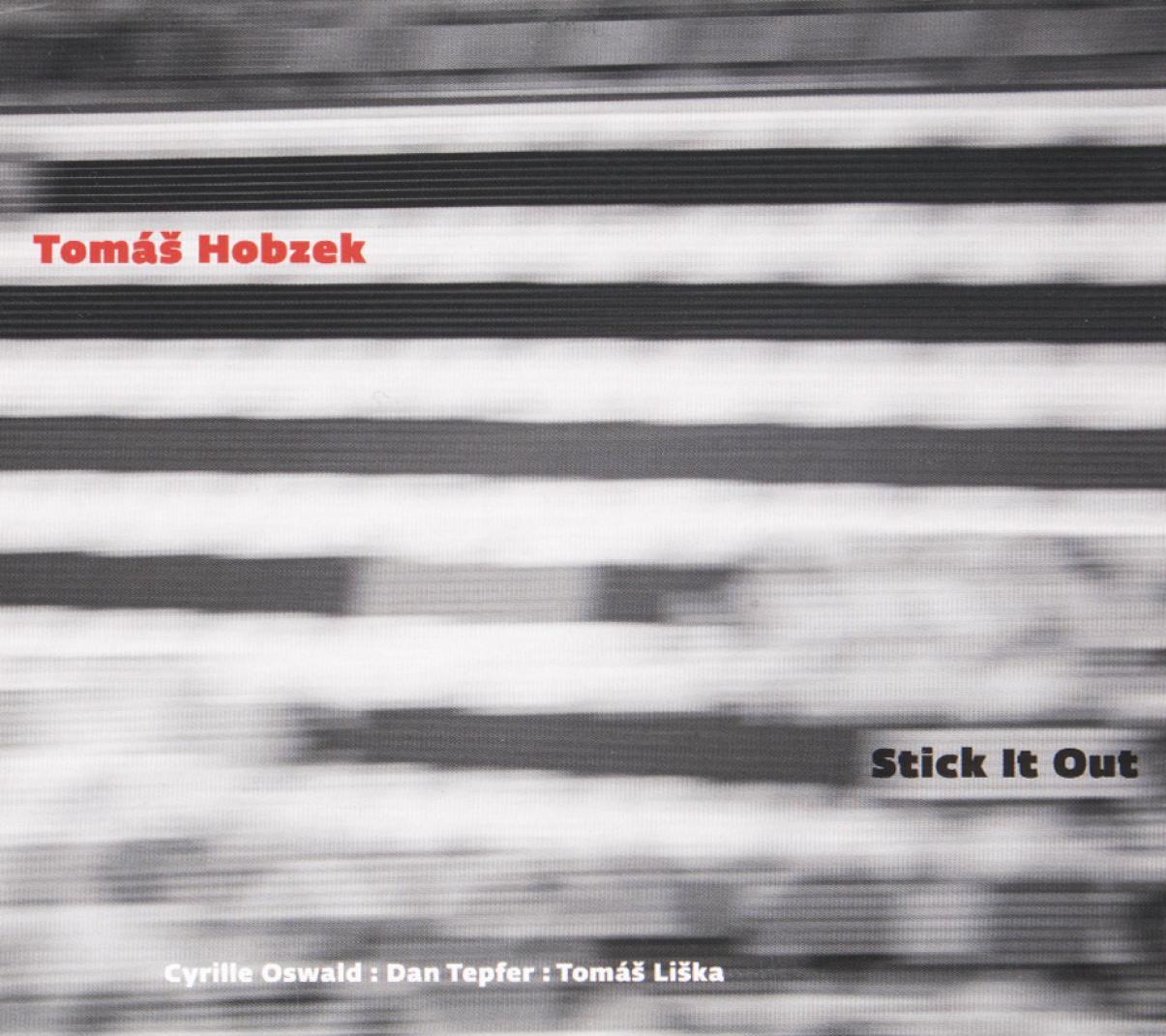 Tomáš Hobzek: Stick It Out