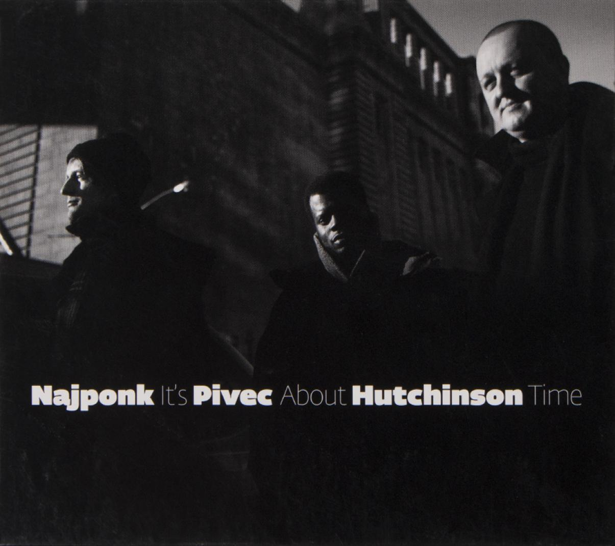 Najponk/Onřej Pivec/Gregory Hutchinson: It's About Time