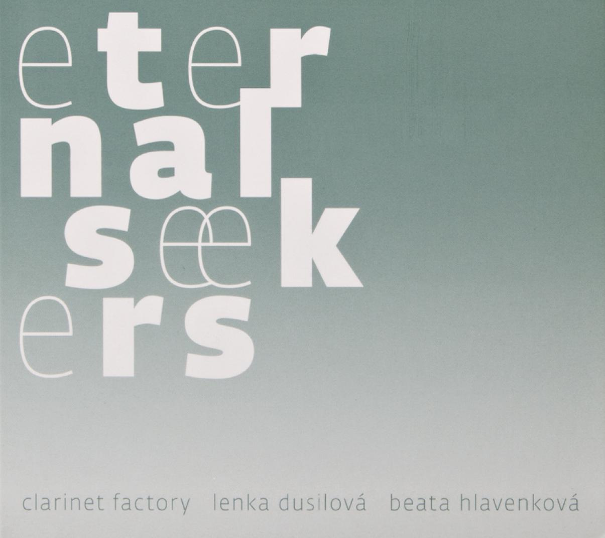 Clarinet Factory/Lenka Dusilová/Beata Hlavenková: Eternal Seekers