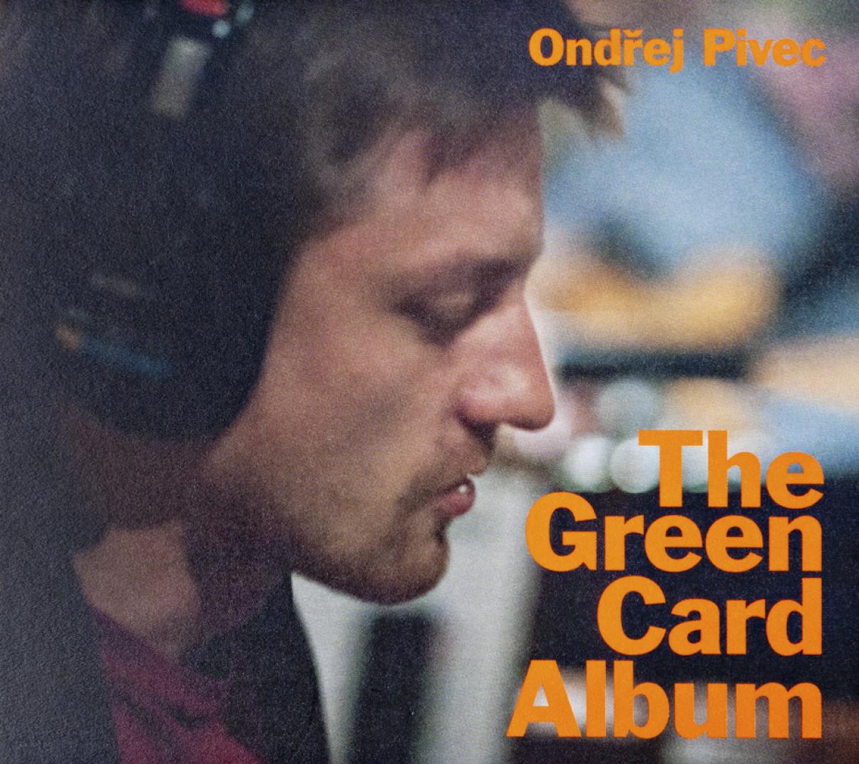 Ondřej Pivec: The Green Card Album