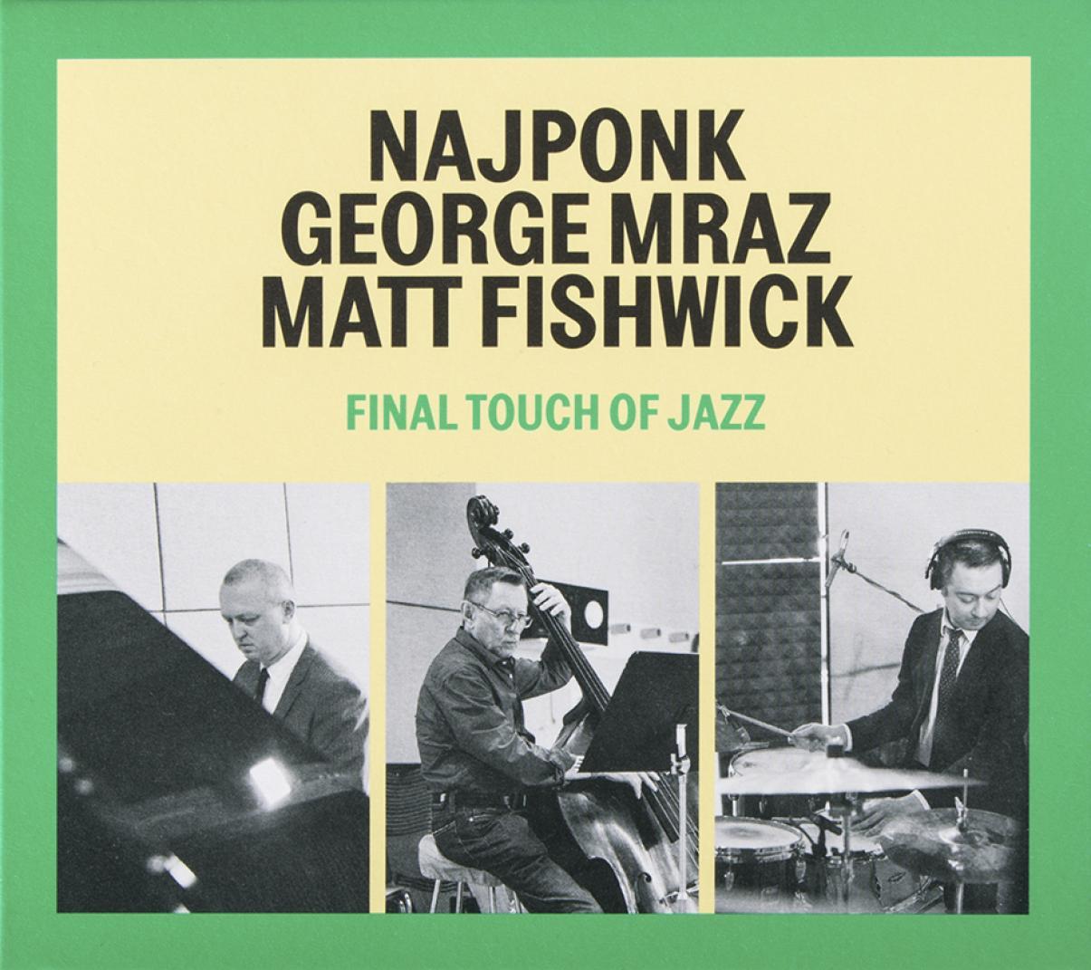 Najponk, Mraz, Fishwick: Final Touch of Jazz